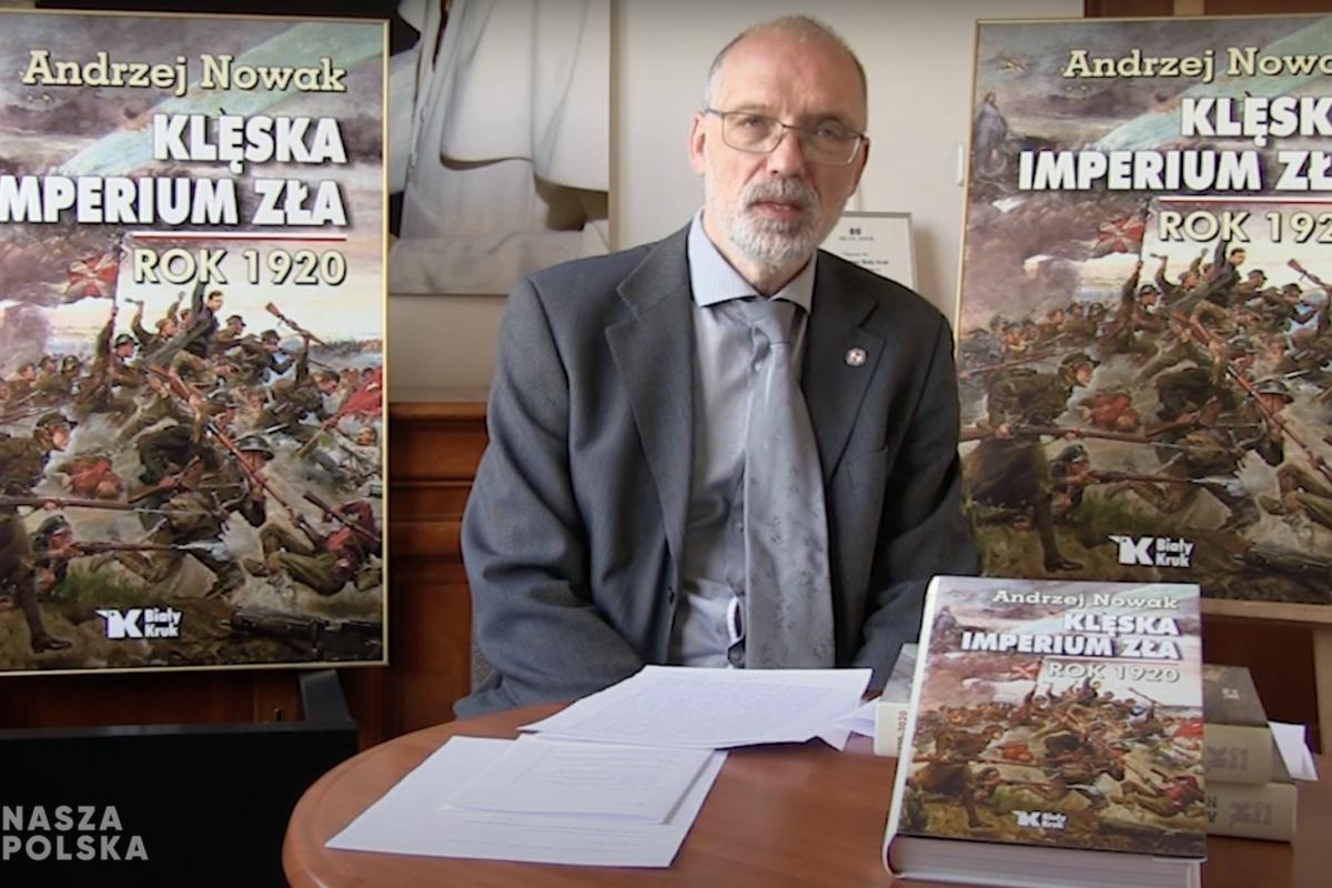 Wojna z bolszewikami 1920 r. ma swoją podwójną perspektywę – prof. A. Nowak [WYWIAD]