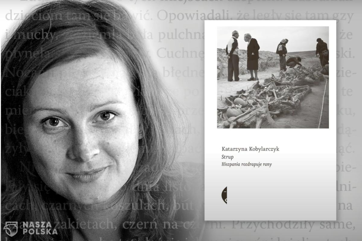 """[WYWIAD] Katarzyna Kobylarczyk autorka książki """"Strup. Hiszpania rozdrapuje rany"""": historia przyznaje rację Antygonie"""