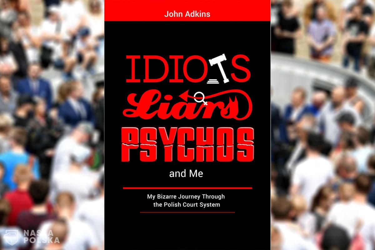 Polskie sądy rodzinne? Idioci, kłamcy, psychole. Wywiad z Johnem Adkinsem