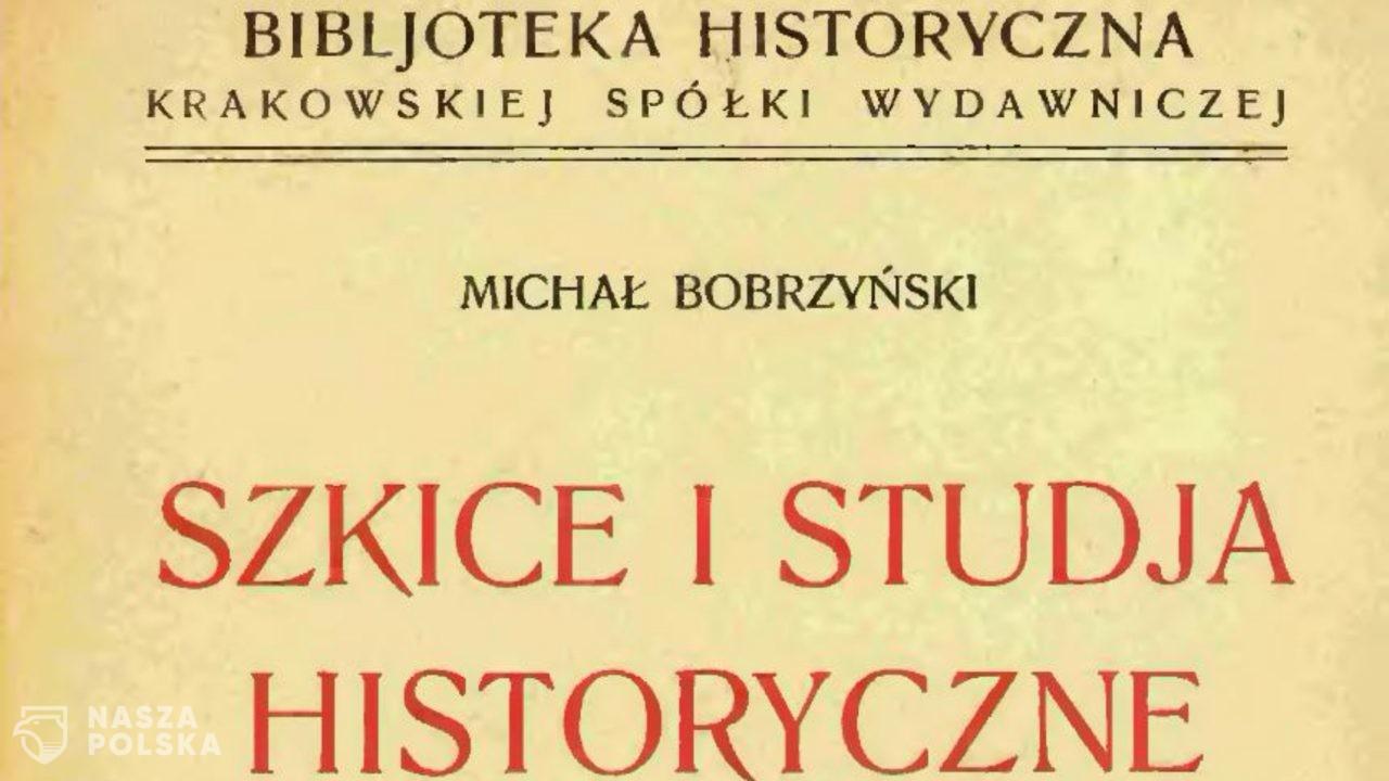 85 lat temu zmarł historyk Michał Bobrzyński