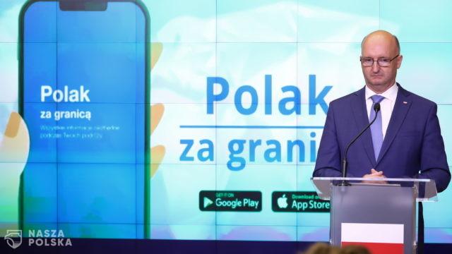 """Wawrzyk: aplikacja """"Polak za granicą"""" ma służyć pomocą wszystkim, którzy chcą wyjechać"""